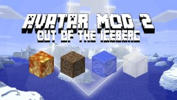 Avatar Mod 2: Out of the Iceberg Minecraft Mod