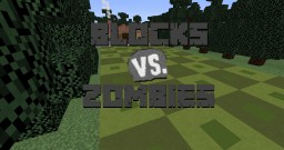 Blocks VS Zombies v1.0 Minecraft Map & Project