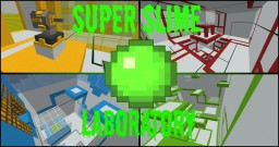 Super Slime Lab - Physics Puzzle Minecraft Map & Project