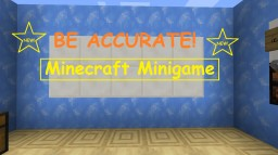 Be Accurate! Minecraft Minigame Minecraft Map & Project