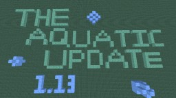 The Aquatic Update Minecraft Map & Project