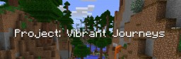[1.12.2] Project: Vibrant Journeys - Enhance your world with new biomes, trees, mobs, and much more! Minecraft