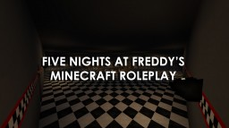 Five Nights at Freddy's Minecraft Roleplay v1.0.0 | REMAKE OUT NOW! Minecraft Map & Project