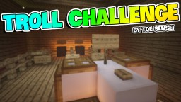 Troll Challenge 1.9.4 Minecraft Map & Project