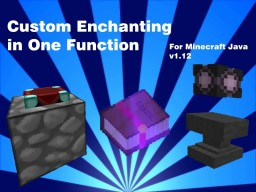 Custom Enchanting in One Function for Minecraft Java v1.12 Minecraft Map & Project