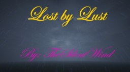 Lost by Lust | TheSilentWind Minecraft Blog Post