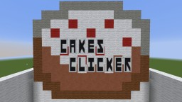 Cakes Clicker {Ver.02} Minecraft Map & Project