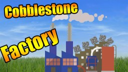 Cobblestone Factory Minecraft Map & Project