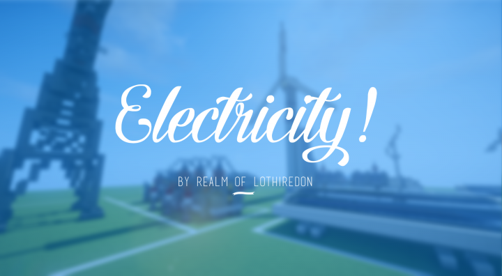 Popular Server Project : Realm of Lothiredon » Electricity Pack! [DOWNLOAD]