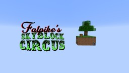 Fatpike's Skyblock Circus Minecraft Map & Project