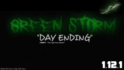 "[Coming soon] GREEN STORM - ""Day ending"" (Horror map with story) Minecraft Map & Project"