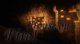 House on fire! Minecraft Map & Project