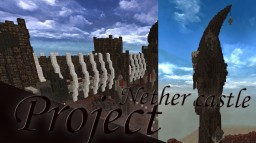 Project NetherCastle [CLICK FOR MORE] Minecraft Map & Project