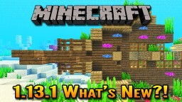 What's New in Minecraft 1.13.1? | Everything Added in the Minecraft 1.13.1 Aquatic Update Minecraft Blog Post