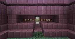 Sit  in a Cube and Do Nothing Minecraft