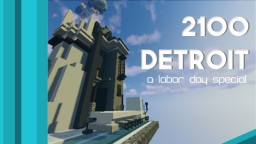 2100 Detroit | Labor Day Special Minecraft Map & Project