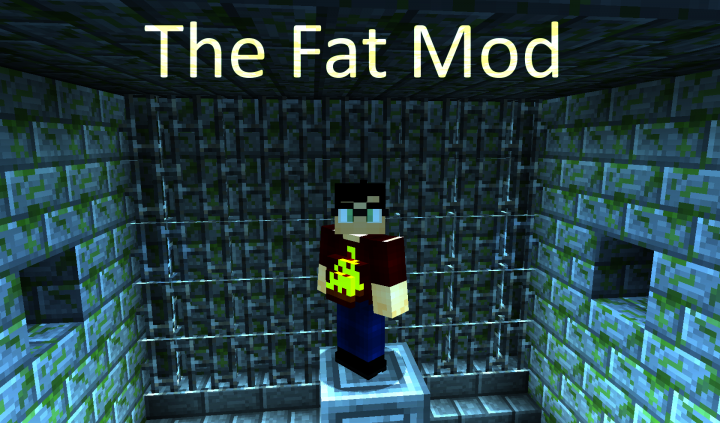 The Fat Mod - WIP Mods - Minecraft Mods - Mapping and