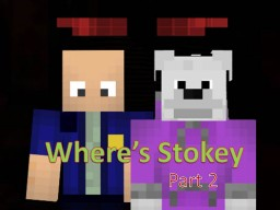 Where's Stokey part 2 Minecraft Blog Post