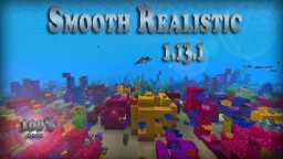 [128x] [1.13.1] Smooth Realistic Pack Minecraft