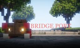 Bridge Port : Upcoming Warp Minecraft Map & Project