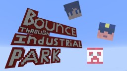 bounce though industrial park Minecraft Map & Project