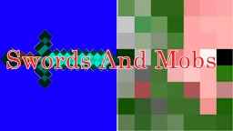 Swords And Mobs (1.13+) [DISCONTINUED] Minecraft Map & Project