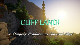 CLIFF LAND! A Stingray Productions Survival Map - 1.13.1 Minecraft Map & Project