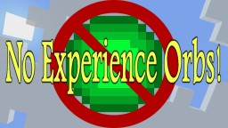 NO(INVISIBLE) EXPERIENCE ORBS! A Relieving Texture Pack! Good for Filming! Minecraft Texture Pack