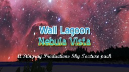 WALL LAGOON NEBULA VISTA! Sky Texture Pack! ALL VERSIONS! Minecraft Texture Pack