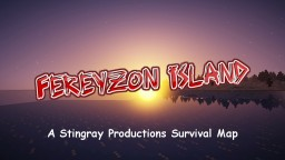 FEREYZON ISLAND! 1.13.1 Survival Map Minecraft Map & Project