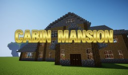 CABIN MANSION! Schematic! Minecraft Map & Project