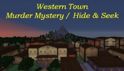Western Town - Murder Mystery / Hide & Seek Minecraft Map & Project