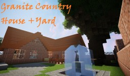 GRANITE COUNTRY HOUSE +Yard! Minecraft Map & Project