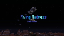 Flying Madness Minecraft Map & Project