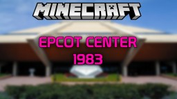 EPCOT Center - (1983) Minecraft Map & Project