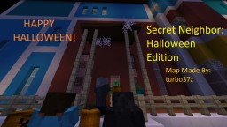 Secret Neighbor, Halloween Edition, by turbo37z Minecraft Map & Project