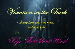 Poem | Vacation in the Dark | TheSilentWind Minecraft Blog Post