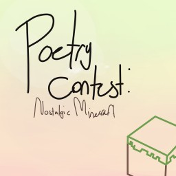 Poetry Contest - Nostalgic Minecraft Minecraft Blog