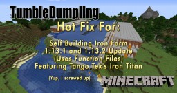 Hot Fix for Iron Titan Auto Builder (w Function Files) for Minecraft 1.13.1 & 1.13.2 Minecraft Map & Project