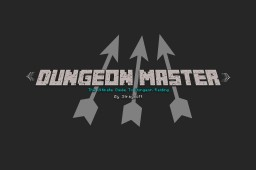 Dungeon Master ~ A Minecraft Map (Download Unavailable) Minecraft Map & Project