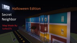 Secret Neighbor - Halloween Edition - By turbo37z Minecraft Map & Project