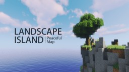 Landscape Island - Peaceful Map (In progress) Minecraft Map & Project