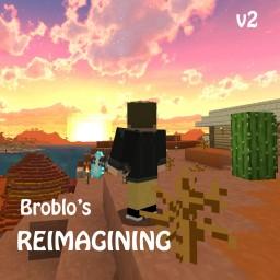 Broblo's Reimagining- V2 Minecraft
