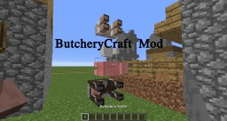 ButcheryCraft Mod BetaV0.1.9.2 Minecraft Mod