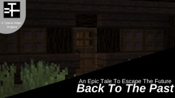 BACK TO THE PAST, AN EPIC TALE TO ESCAPE THE FUTURE Minecraft Map & Project