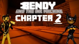 Bendy and the ink Machine chapter 2 Remastered Minecraft Map & Project