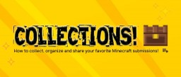 PMC Collections : Collect, organize and share your favorite Minecraft submissions! Minecraft Blog