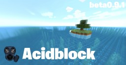 Acidblock by Suspiria [NEW][0.9.3] Minecraft Map & Project
