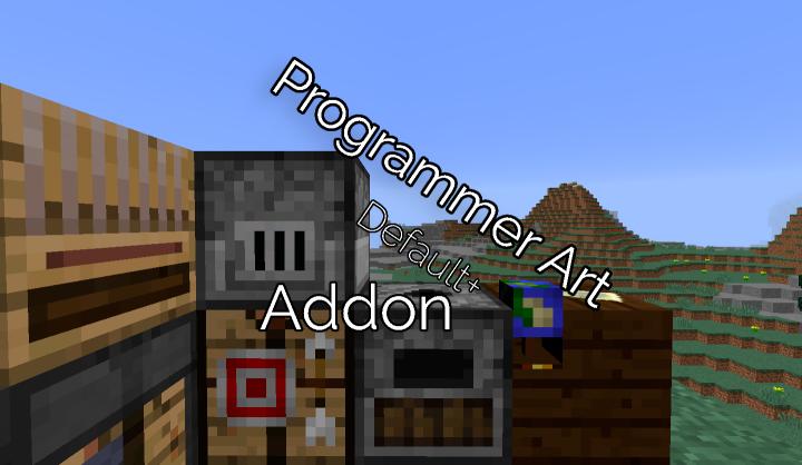 💮 Programmer Art Default+ Addon (1 14) (Discontinued for