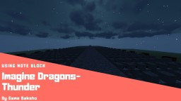 Imagine Dragons Thunder by Note Block in Minecraft Minecraft Map & Project